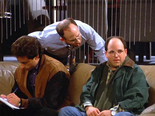 Get a good look, Costanza?
