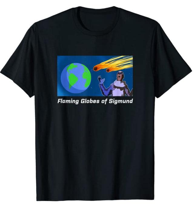 Flaming Globes of Sigmund T-Shirt