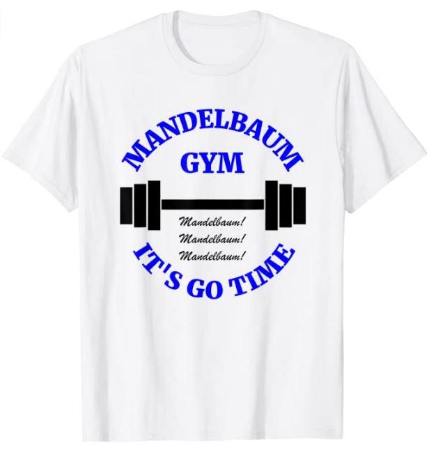 Mandelbaum Gym - It's Go Time! T-Shirt (Light)