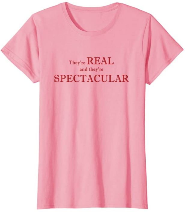 They're real and they're spectacular T-Shirt